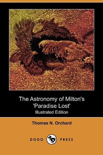 9781409982968: The Astronomy of Milton's 'Paradise Lost' (Illustrated Edition) (Dodo Press)