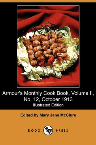 Armour's Monthly Cook Book: A Monthly Magazine: Dodo Press