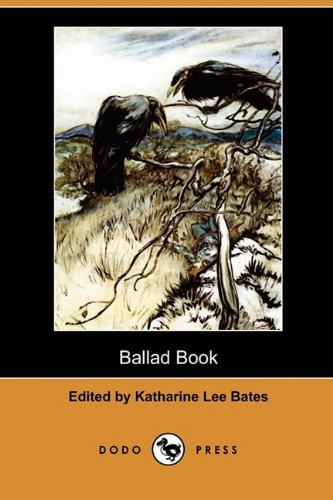 Ballad Book (Dodo Press): Katharine Lee Bates