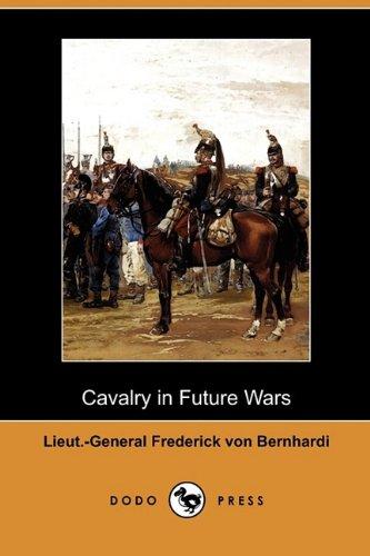 9781409985389: Cavalry in Future Wars (Dodo Press)