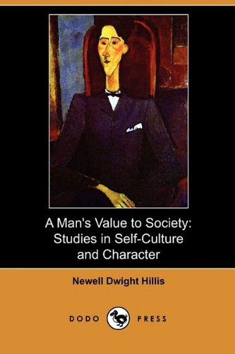 A Man s Value to Society: Studies: Newell Dwight Hillis