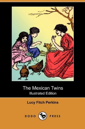 9781409985556: The Mexican Twins (Illustrated Edition) (Dodo Press)