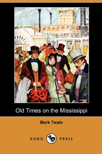 9781409985785: Old Times on the Mississippi (Dodo Press)