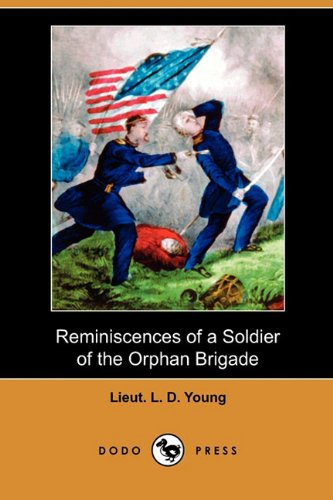 9781409985839: Reminiscences of a Soldier of the Orphan Brigade (Dodo Press)