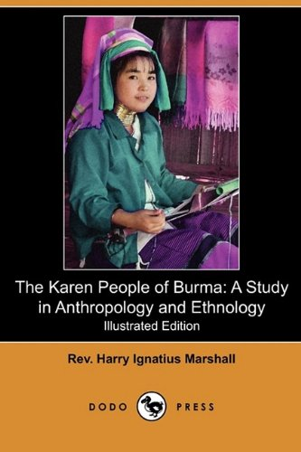 9781409986690: The Karen People of Burma: A Study in Anthropology and Ethnology (Illustrated Edition) (Dodo Press)