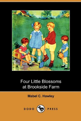 Four Little Blossoms at Brookside Farm (Dodo: Hawley, Mabel C.