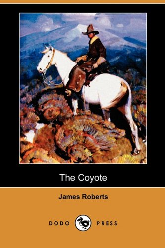 The Coyote (Dodo Press): James Roberts
