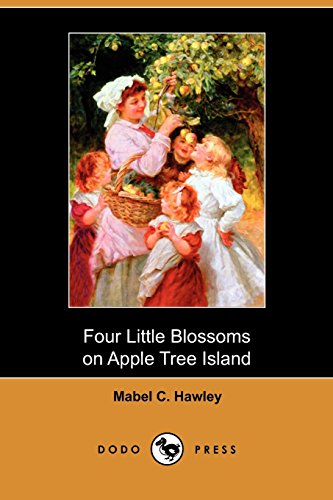 9781409986973: Four Little Blossoms on Apple Tree Island (Dodo Press)