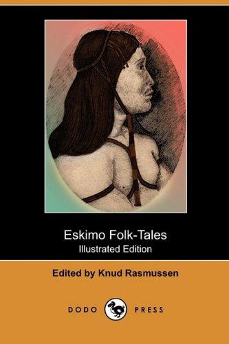 Eskimo Folk-Tales (Illustrated Edition) (Dodo Press): Dodo Press