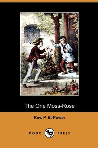 9781409987468: The One Moss-Rose (Dodo Press)