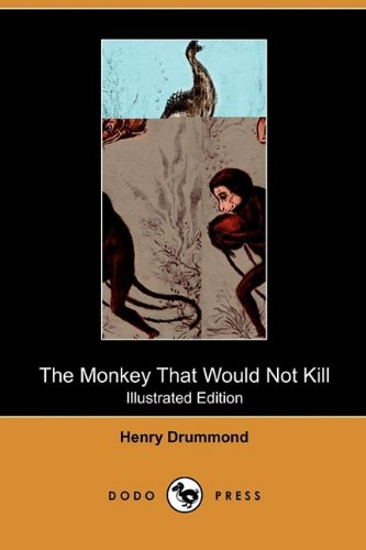 The Monkey That Would Not Kill (Illustrated: Henry Drummond