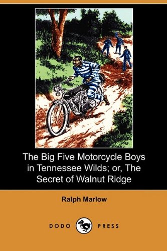 9781409989257: The Big Five Motorcycle Boys in Tennessee Wilds; Or, the Secret of Walnut Ridge (Dodo Press)
