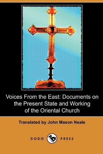 Voices from the East: Documents on the: Dodo Press