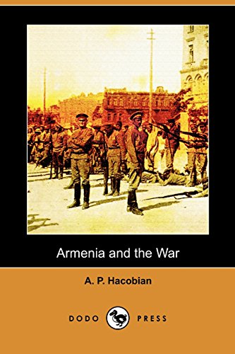 9781409989905: Armenia and the War (Dodo Press)