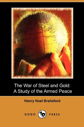 9781409990000: The War of Steel and Gold: A Study of the Armed Peace (Dodo Press)