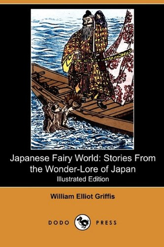 9781409990154: Japanese Fairy World: Stories from the Wonder-Lore of Japan (Illustrated Edition) (Dodo Press)
