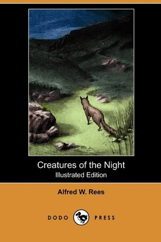 9781409990321: Creatures of the Night: A Book of Wild Life in Western Britain (Illustrated Edition) (Dodo Press)