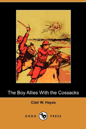 9781409991250: The Boy Allies with the Cossacks (Dodo Press)