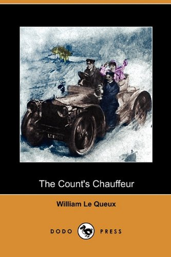 The Count's Chauffeur (Dodo Press): Le Queux, William
