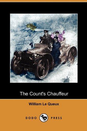 The Count's Chauffeur (Dodo Press): Le Queux, William