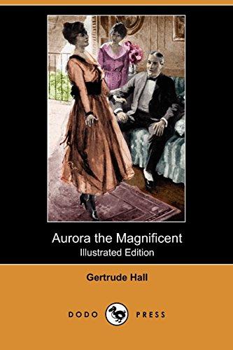 9781409992547: Aurora the Magnificent (Illustrated Edition) (Dodo Press)