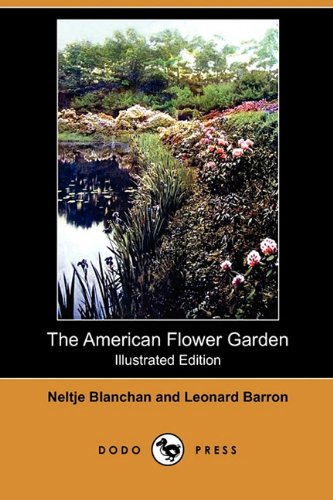 9781409993360: The American Flower Garden(illustrated Edition) (Dodo Press)