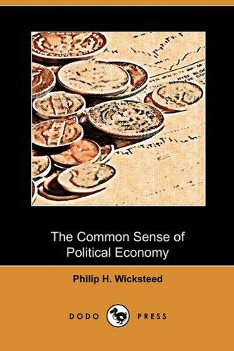 9781409993643: The Common Sense of Political Economy (Dodo Press)