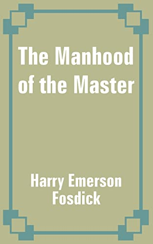 9781410100054: Manhood of the Master, The
