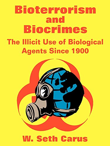 9781410100238: Bioterrorism and Biocrimes: The Illicit Use of Biological Agents Since 1900