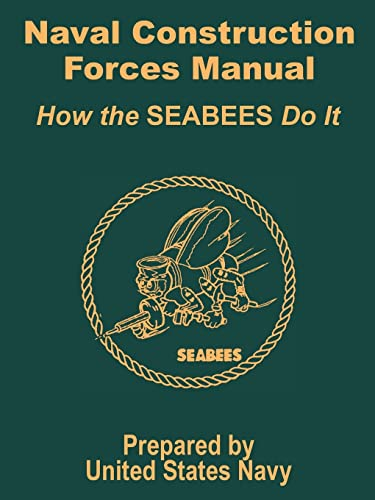 Naval Construction Forces Manual: How the Seabees Do It