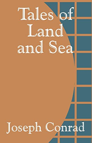 Tales of Land and Sea [Paperback] by: Conrad, Joseph