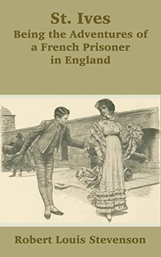 9781410101037: St. Ives: Being the Adventures of a French Prisoner in England