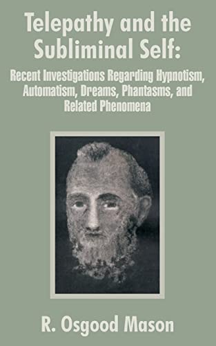 9781410101655: Telepathy and the Subliminal Self: Recent Investigations Regarding Hypnotism, Automatism, Dreams, Phantasms, and Related Phenomena