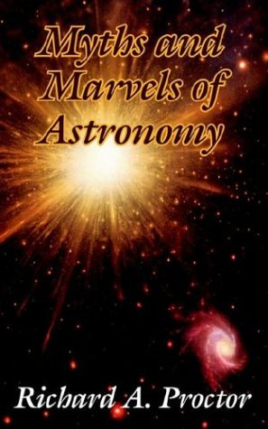 9781410102133: Myths and Marvels of Astronomy