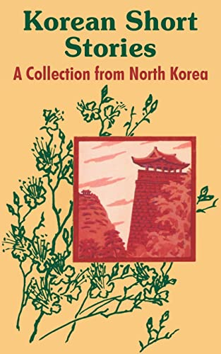 9781410102188: Korean Short Stories: A Collection from North Korea