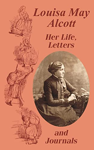 9781410102652: Louisa May Alcott Her Life, Letters, and Journals