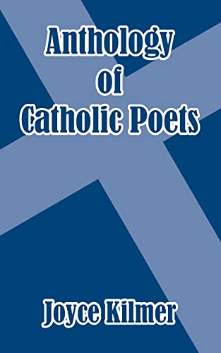 Anthology of Catholic Poets: Joyce Kilmer