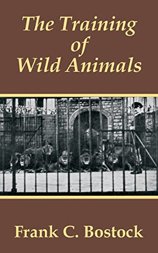 9781410102874: Training of Wild Animals, The