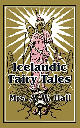 Icelandic Fairy Tales (Paperback or Softback): Hall, A. W.
