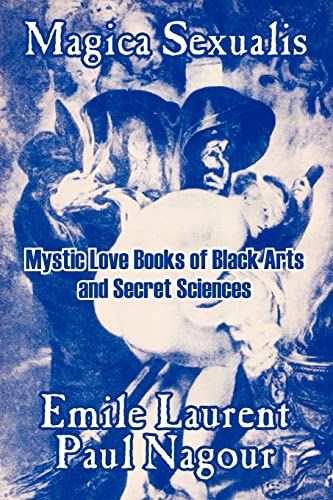 Magica Sexualis: Mystic Love Books of Black: Laurent, Emile