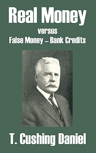 9781410104724: Real Money versus False Money - Bank Credits