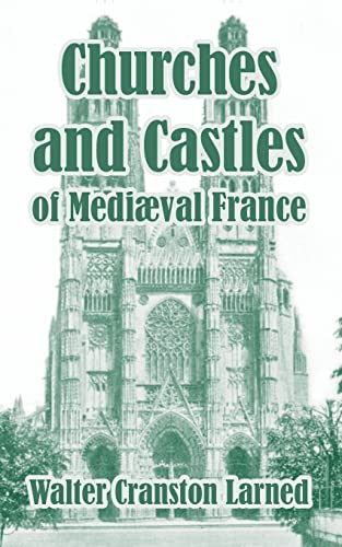 9781410104885: Churches and Castles of Medieval France