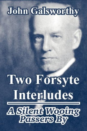 9781410105004: Two Forsyte Interludes: A Silent Wooing; Passers by (The Forsyte Chronicles)