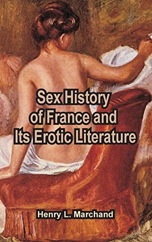 9781410105295: Sex History of France and Its Erotic Literature