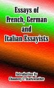 Essays Of French German And Italian Essayists: Starkweather, Chauncey C.