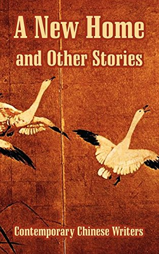 New Home and Other Stories, A: Writers, Contemporary Chinese