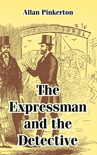 The Expressman and the Detective (Paperback): Allan Pinkerton