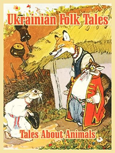 9781410107060: Ukrainian Folk Tales: Tales About Animals