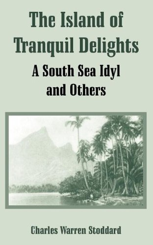 9781410107237: The Island of Tranquil Delights: A South Sea Idyl and Others
