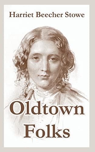 Oldtown Folks (1410107264) by Stowe, Harriet Beecher